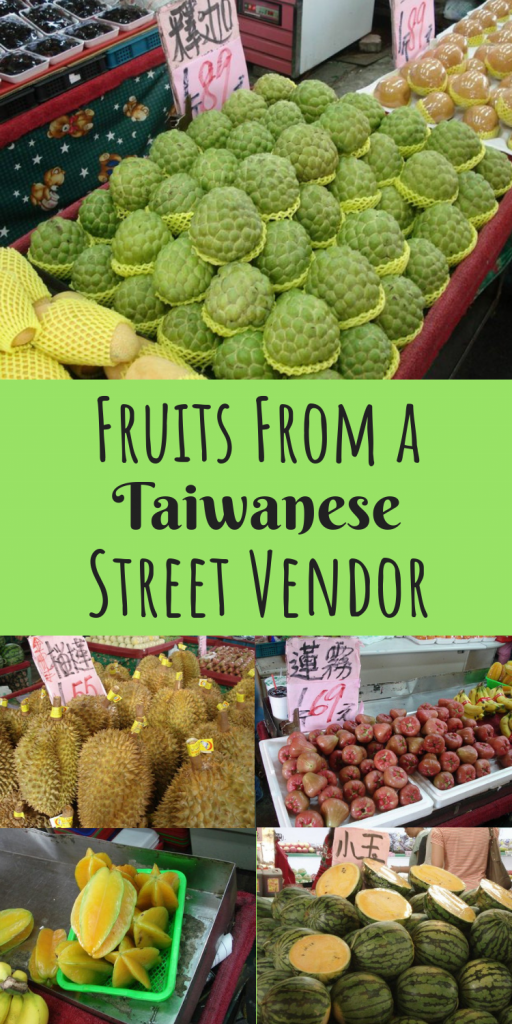 Taiwanese Fruits from a Taiwanese Street Vendor