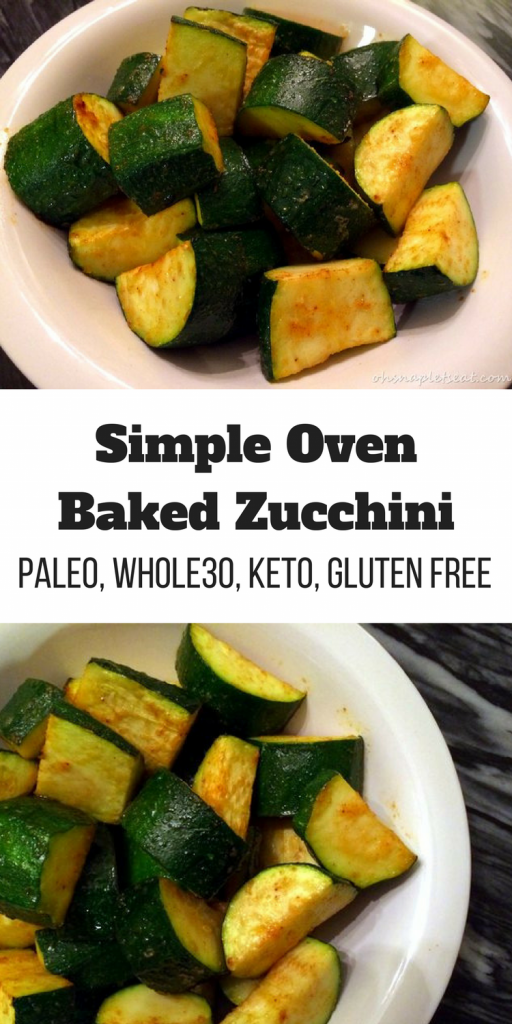 Simple Oven Baked Zucchini Oh Snap Let S Eat