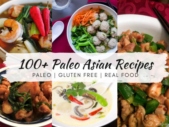 100+ Paleo Asian Recipes (Gluten Free, Real Food)