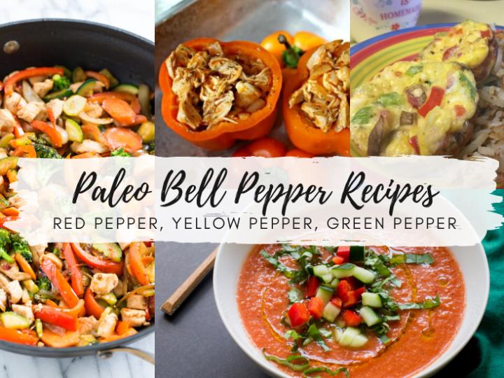 Paleo Bell Pepper Recipes! (Red Pepper, Yellow Pepper, Green Pepper)