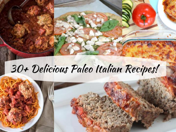 30+ Delicious Paleo Italian Recipes!