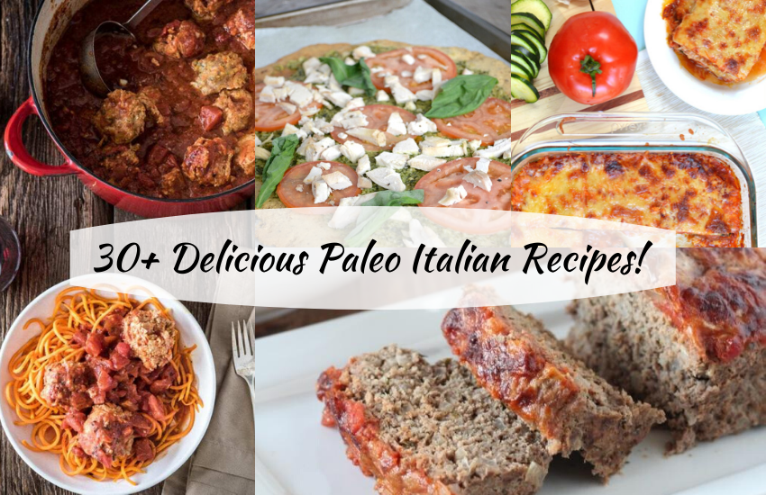 30 Delicious Paleo Italian Recipes Oh Snap Let S Eat