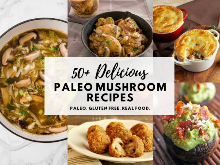 The Ultimate Paleo Mushrooms Recipes Round Up!