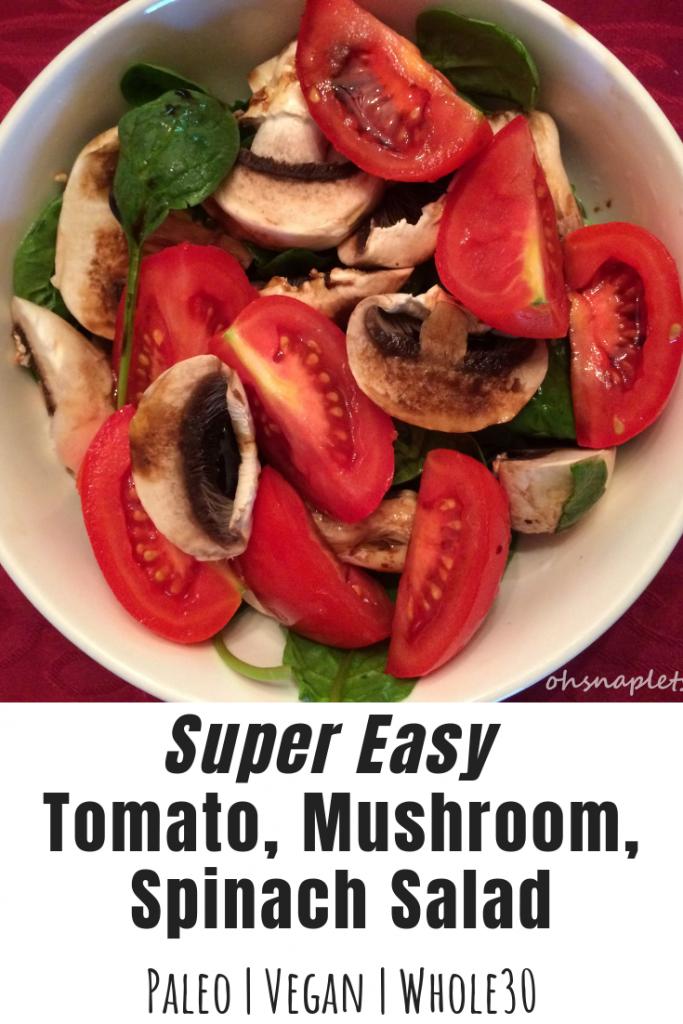 Super Easy Tomato, Mushroom, Spinach Salad (Paleo, Plant ...